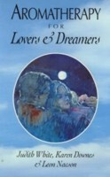Aromatherapy for Lovers & Dreams