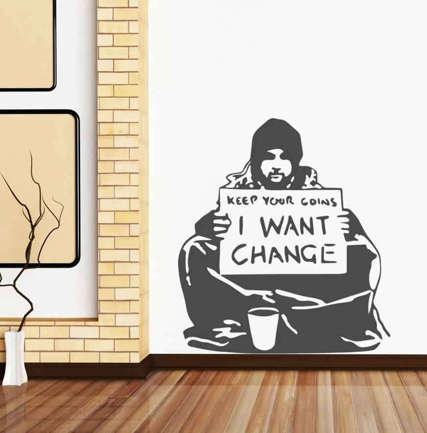 Banksy I Want Change Wall Sticker Wall Chick Decal Art Sticker Quote