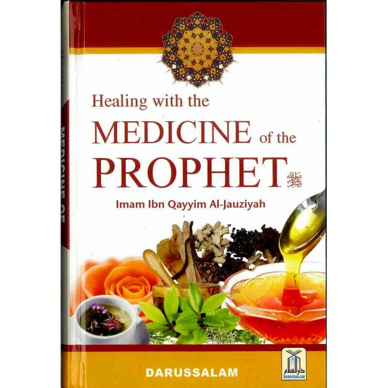 Healing With The Medicine Of The Prophet By Ibn Qayyim Al Jawziyya