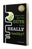 Have You Got The Guts To Be Really Healthy? RRP $ 21.95 - ON SPECIAL