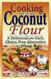 Cooking With Coconut Flour by Bruce Fyfe