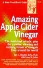 Amazing Apple Cider Vinegar - The Medicinal Miracle