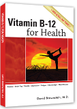 Vitamin B12 for Health - Dr David Brownstein's latest Book !