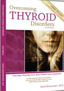 Overcoming Thyroid Disorders , (2nd Edition) - completely updated. - Dr David Brownstein