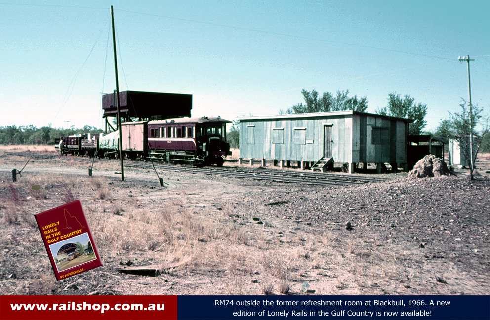 Rm74 outside the former refreshment room at Blackbull in 1966. A new edition of Lonely Rails in the Gulf Country is now available!