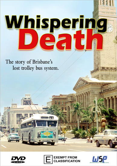 Whispering Death - The Story of Brisbane's Lost Trolley Bus System (DVD)