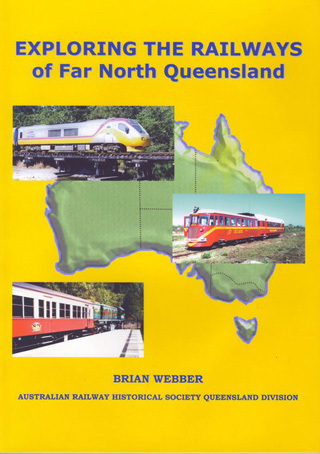 Exploring the Railways of Far North Queensland (BOOK)
