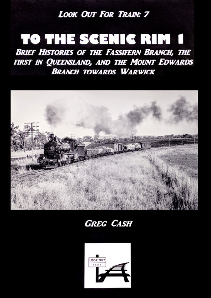 Look Out For Trains 7 - To The Scenic Rim 1 (BOOK)