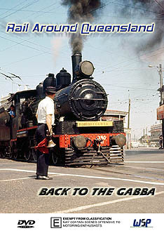 Rail Around Queensland - Back To The Gabba (DVD)