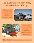 Railways of Caboolture, Woodford and Kilcoy (BOOK)
