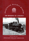Rosewood Railway Museum - The Remaking of a Railway (BOOK)