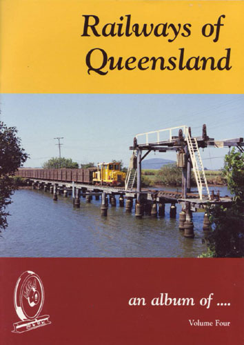 Railways Of Queensland Volume 4 (BOOK)