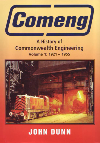 COMENG - A History of Commonwealth Engineering Volume 1 1921 - 1955 (BOOK)