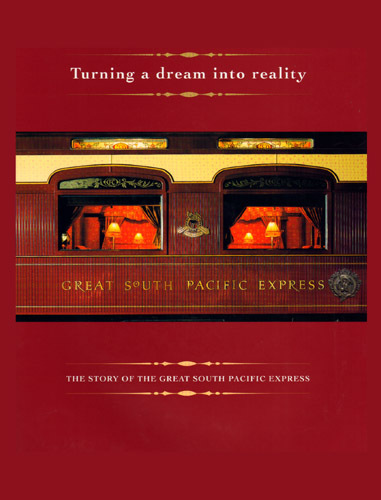 Turning a dream into a reality - The Story Of The Great South Pacific Express (BOOK)