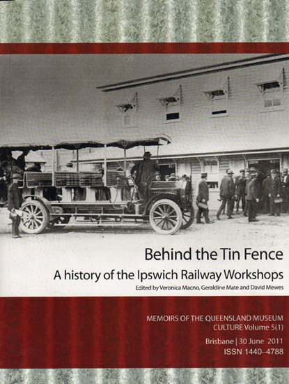Behind The Tin Fence - A History of the Ipswich Railway Workshops