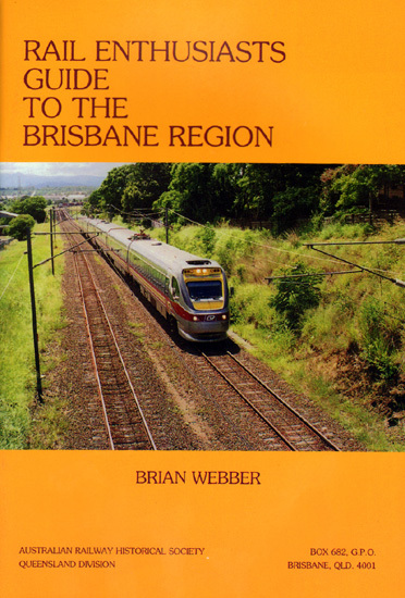 Rail Enthusiasts Guide to the Brisbane Region (BOOK)