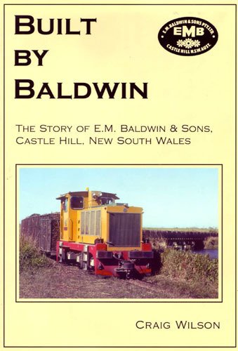 Built By Baldwin - The Story Of E.M. Baldwin & Sons (BOOK)